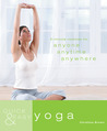 Quick & Easy: Yoga: 5-Minute Routines for Anyone, Anytime, Anywhere
