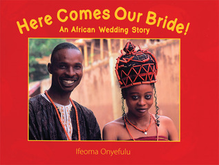 Here Comes Our Bride! by Ifeoma Onyefulu