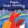 Pablo Goes Hunting