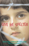 Give Me Shelter by Tony Bradman