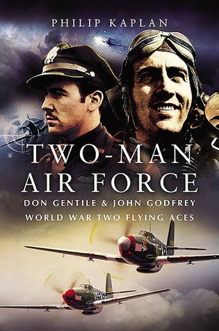 two-man-air-force-don-gentile-john-godfrey-world-war-two-flying-aces