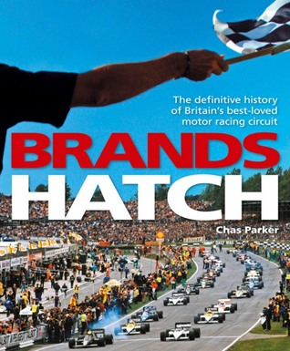 Brands Hatch: The definitive history of Britain's best-loved motor racing circuit por Chas Parker, Bernie Ecclestone