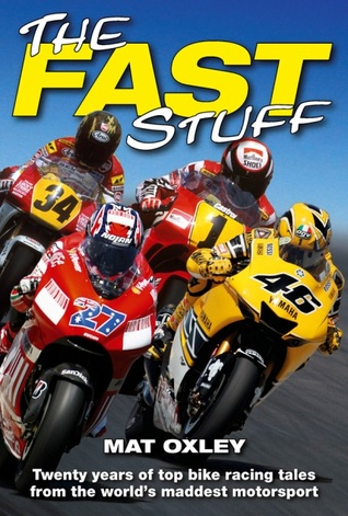 The Fast Stuff: Twenty years of the top bike racing tales from the world's maddest motorsport
