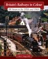 Britain's Railways in Colour: BR Steam in the 1950s
