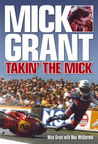 Mick Grant: Takin' the Mick por Mick Grant, Mac McDiarmid