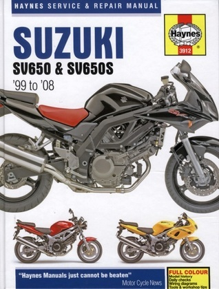 Suzuki SV650 and SV650S Service and Repair Manual: 1999 to 2008
