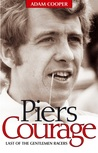 Piers Courage: Last of the Gentlemen Racers