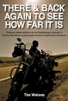 There & Back Again To See How Far It Is: Cultural Observations of an Englishman Aboard a Harley-Davidson Motorcycle Acro