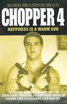 Chopper 4: Happiness is a Warm Gun