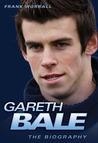 Gareth Bale: The Biography
