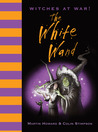Witches at War!: The White Wand