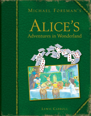Michael Foreman's Alice's Adventures in Wonderland