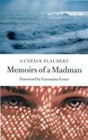 Memoirs of a Madman by Gustave Flaubert