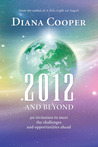 2012 and Beyond by Diana Cooper