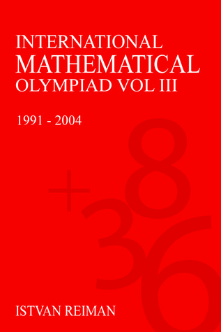 International Mathematics Olympiad Volume III: 1991-2004