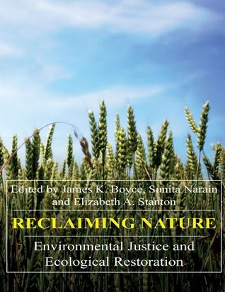 Reclaiming Nature: Environmental Justice and Ecological Restoration
