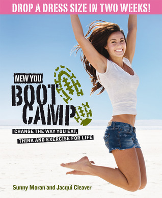New You Boot Camp: Change the Way You Eat, Think and Exercise for Life