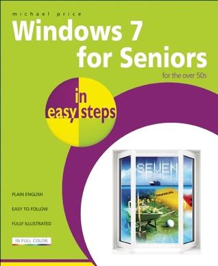 Windows 7 for Seniors in easy steps: For the Over 50s por Michael      Price
