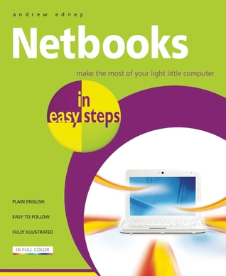 Netbooks in easy steps: Make the Most of Your Ultra-Portable Little Computer