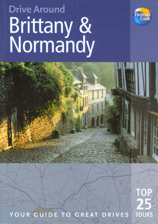 brittany and normandy your guide to great drives signpost guides