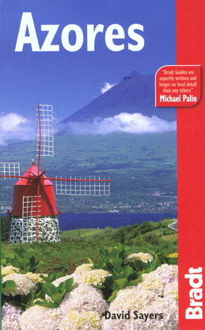 Azores, 3rd: The Bradt Travel Guide