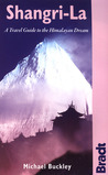Shangri-La: A Travel Guide to the Himalayan Dream