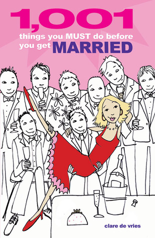 1,001 Things You Must Do Before You Get Married