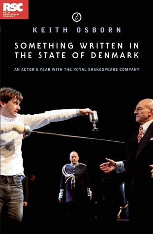 Something Written in the State of Denmark: An Actor's Year with the Royal Shakespeare Company