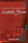 Scottish Firsts: A Celebration of Innovation and Achievement