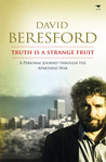 Truth Is a Strange Fruit: A Personal Journey Through the Apartheid War