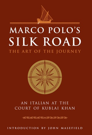 Ebook Marco Polo's Silk Road: The Art of the Journey - An Italian at the Court of Kublai Khan by Marco Polo TXT!