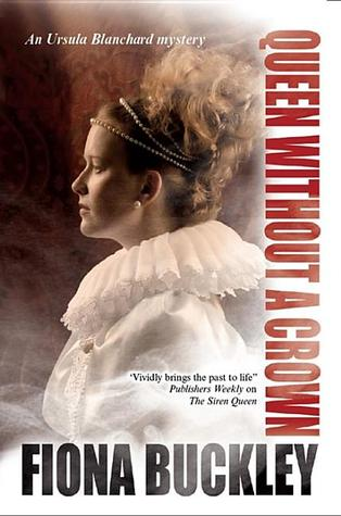 Queen Without a Crown by Fiona Buckley