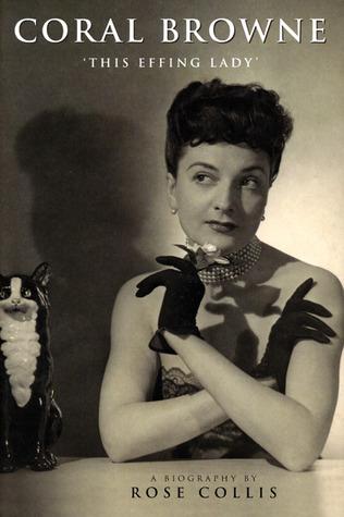 Coral Browne: 'This Effing Lady'