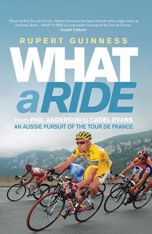 What a Ride: An Aussie Pursuit of the Tour de France
