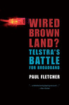 Wired Brown Land?: Telstra's Battle for Broadband