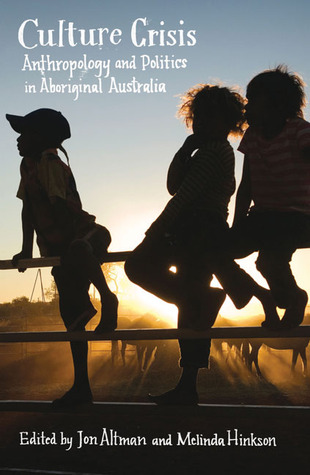 Culture Crisis: Anthropology and Politics in Aboriginal Australia