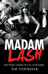 Madam Lash: Gretel Pinniger's Scandalous Life of Sex, Art and Bondage