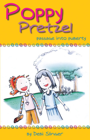 Poppy Pretzel: Passage into Puberty