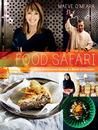 Food Safari: Glorious Adventures Through A World Of Cuisines