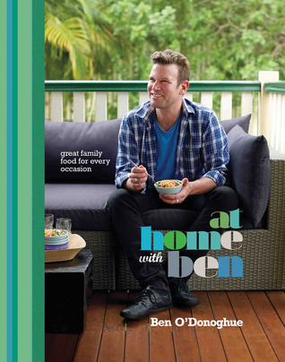 At Home With Ben: Great Family Food For Every Occasion