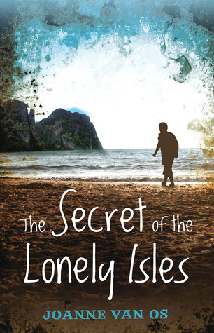 The Secret of the Lonely Isles by Joanne van Os