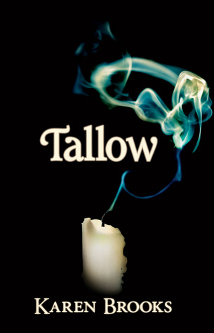 Tallow by Karen  Brooks