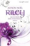 Riley - Im Schein der Finsternis by Alyson Noel