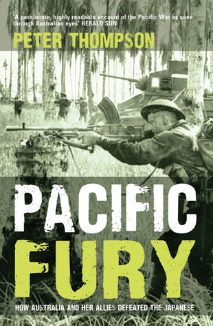 Pacific Fury: How Australia and Her Allies Defeated the Japanese