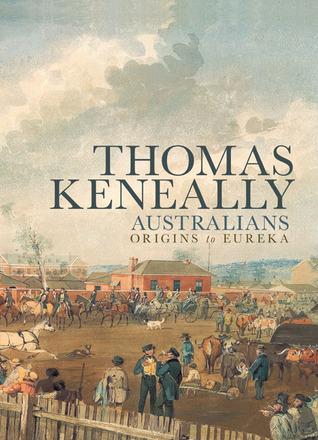 Australians: Origins to Eureka (Australians, #1)