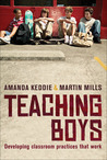 Teaching Boys: Developing Classroom Practices That Work