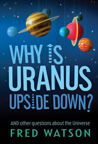 why is uranus upside down and other questions about the universe