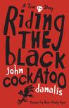 Riding the Black Cockatoo