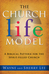 The Church Life Model: A Biblical Pattern for the Spirit-Filled Church