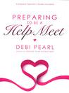Preparing To Be a Help Meet by Debi Pearl